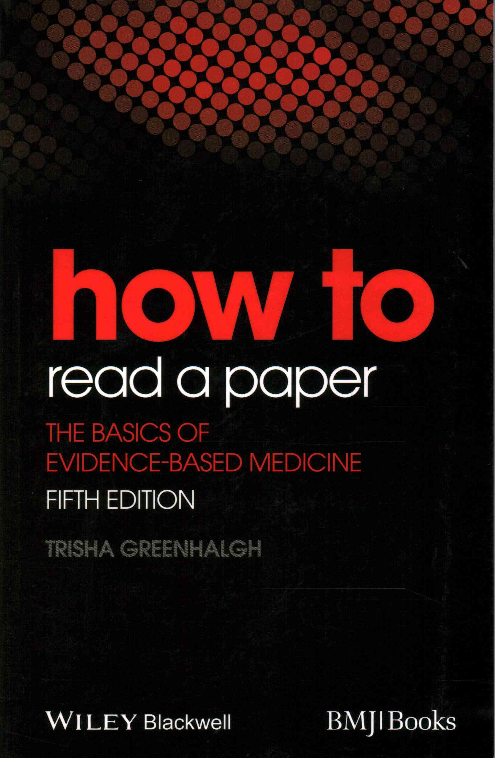 How to Read a Paper By Greenhalgh, Trisha